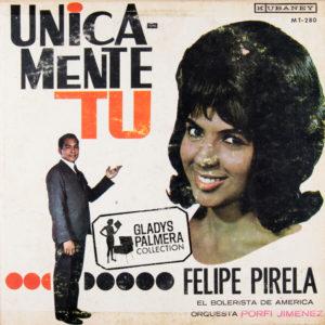 Felipe Pirela el Bolerista de América-Unicamente tú-Kubaney-MT280-0138