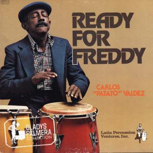 Carlos Potato Valdez-Ready for Freddy