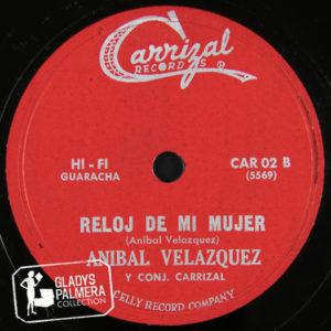 Aníbal Velázquez y Conjunto Carrizal-Carrizal Records-02-B-Reloj de mi mujer